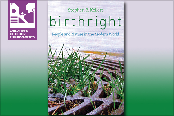 Birthright: People and Nature in the Modern World, by Stephen R. Kellert image: Yale University Press