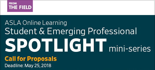 Call For Proposals 2018 Student And Emerging Professional Spotlight